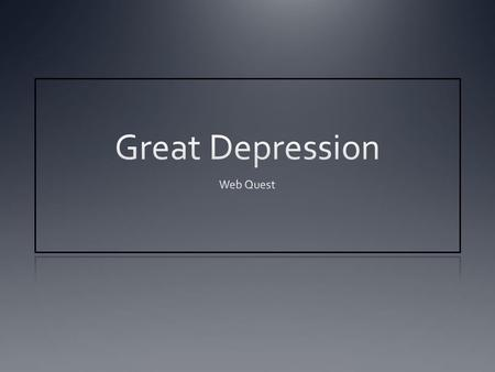 Great Depression Web Quest.