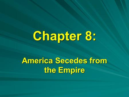 America Secedes from the Empire