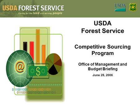 USDA Forest Service Competitive Sourcing Program Office of Management and Budget Briefing June 28, 2006.