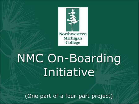 NMC On-Boarding Initiative (One part of a four-part project)