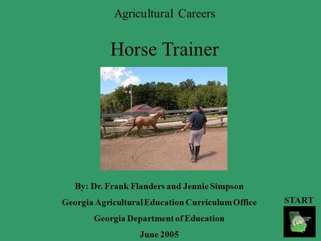 Agricultural Careers By: Dr. Frank Flanders and Jennie Simpson Georgia Agricultural Education Curriculum Office Georgia Department of Education June 2005.