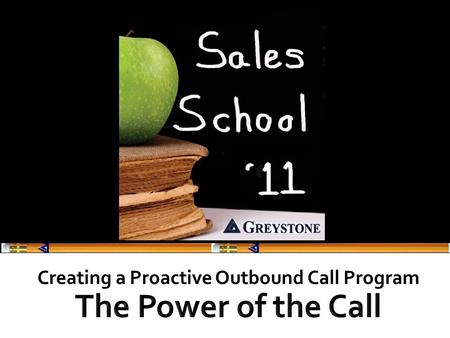 Creating a Proactive Outbound Call Program. Are they coming to us?