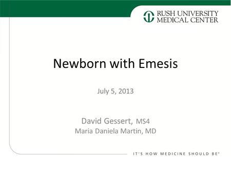 David Gessert, MS4 Maria Daniela Martin, MD