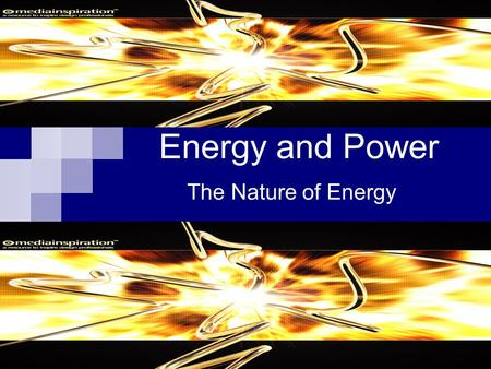 Energy and Power The Nature of Energy. What is energy? The ability to work or cause change is called energy. When an object or organism does work on another.