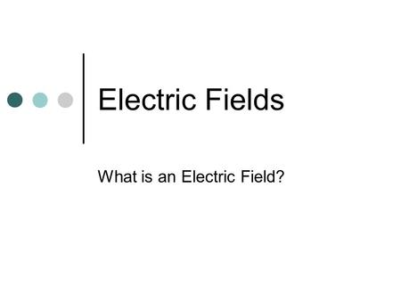 Electric Fields What is an Electric Field?. Answer Me!!! Explain what you think this drawing means? What is the significance of the arrows?