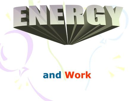 ENERGY and Work.