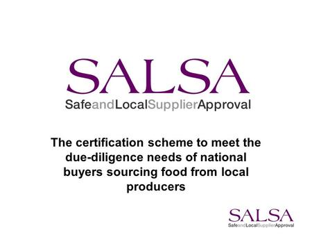 The certification scheme to meet the due-diligence needs of national buyers sourcing food from local producers.