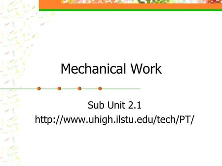 Mechanical Work Sub Unit 2.1