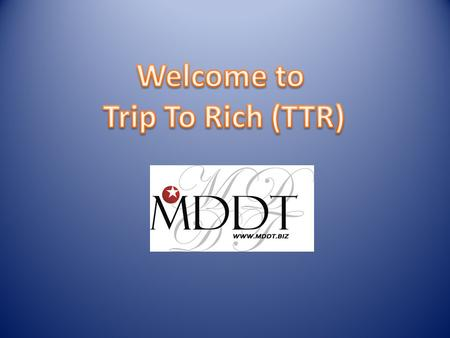 "Trip-To-Rich (TTR) Inspired by Game-To-Rich, Trip-To-Rich is another project by MDDT TTR can fulfill the objective of ""earn money while eat and play"""