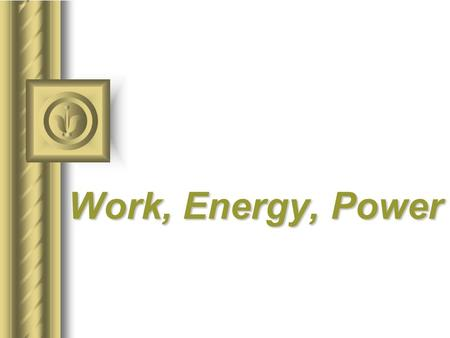 Work, Energy, Power. Work  The work done by force is defined as the product of that force times the parallel distance over which it acts.  The unit.