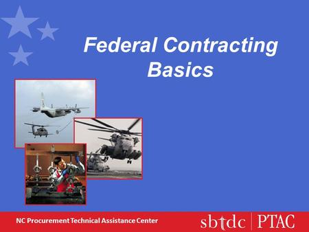NC Procurement Technical Assistance Center Federal Contracting Basics.