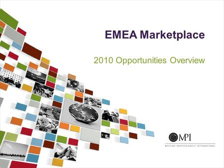 2010 Opportunities Overview EMEA Marketplace. Overview PARTNERSHIPS European Partnership Gulf Partnership CONFERENCES SPONSORSHIP European Meetings and.