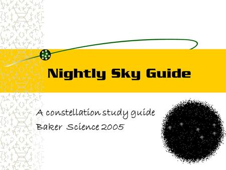 Nightly Sky Guide A constellation study guide Baker Science 2005.