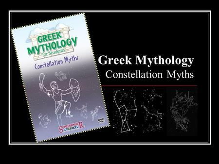 Greek Mythology Constellation Myths. Theme In ancient times, human studied the stars for guidance in planting crops, navigating the high seas even telling.