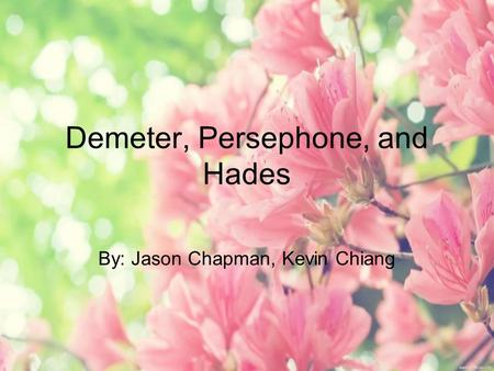 Demeter, Persephone, and Hades