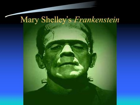 Mary Shelley's Frankenstein. Mary Shelley's background (August 30, 1797-February 1, 1851) Born on August 30 th 1797. Mother: Mary Wollstonecraft a famous.