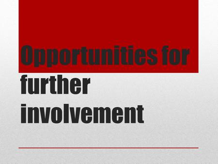 Opportunities for further involvement. Physical activity roles.