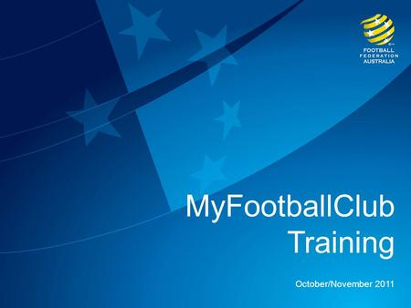 MyFootballClub Training October/November 2011. Overview 1 – The MyFootballClub Project 2 – Getting Access 3 – Season Setup 4 – Registrations 5 – Registration.