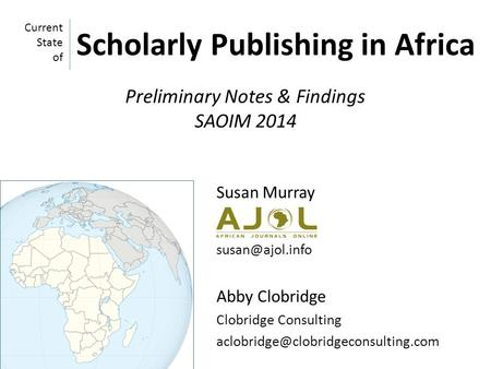 Susan Murray Abby Clobridge Clobridge Consulting Current State of Scholarly Publishing in Africa Preliminary.