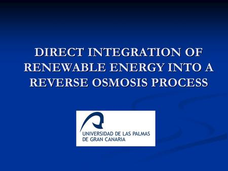 DIRECT INTEGRATION OF RENEWABLE ENERGY INTO A REVERSE OSMOSIS PROCESS.