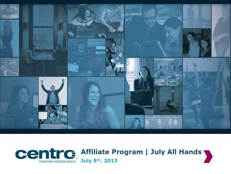 Affiliate Program | July All Hands July 9 th, 2013.
