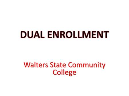 Walters State Community College. High School Juniors and Seniors have the opportunity to jump start college Earn College credit while in High School Students.