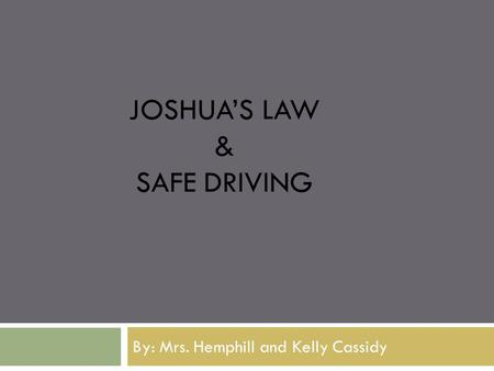 Joshua's Law & Safe Driving