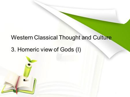 Western Classical Thought and Culture 3. Homeric view of Gods (I)