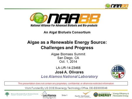 An Algal Biofuels Consortium Algae as a Renewable Energy Source: Challenges and Progress Work Funded By US DOE Bioenergy Technology Office, DE-EE0003046.