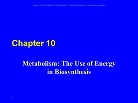Metabolism: The Use of Energy in Biosynthesis