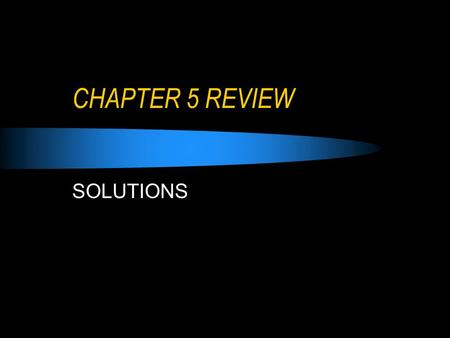 CHAPTER 5 REVIEW SOLUTIONS. QUESTION 1 A Physical property Physical property – can be sensed, described, or measured without the formation of a new substance.
