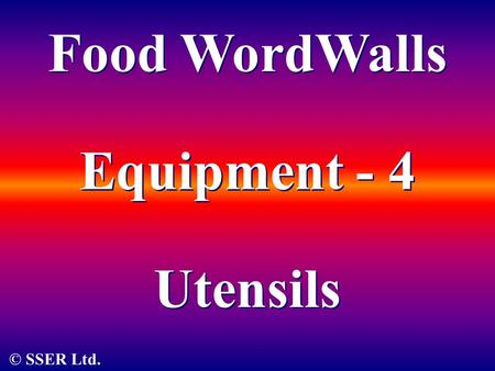 © SSER Ltd. Food WordWalls Utensils Equipment - 4.