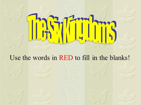 The Six Kingdoms Use the words in RED to fill in the blanks!