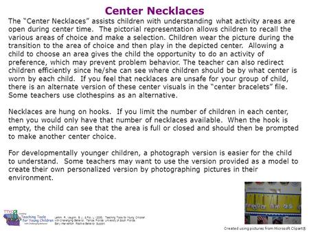 "Center Necklaces The ""Center Necklaces"" assists children with understanding what activity areas are open during center time. The pictorial representation."