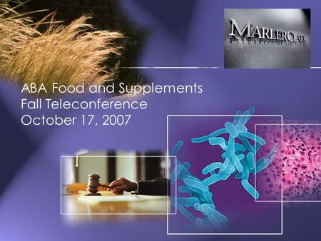 ABA Food and Supplements Fall Teleconference October 17, 2007.