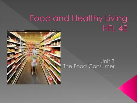  D1.1 – Identify various places where food can be obtained.  D1.2 – Identify strategies that contribute to efficiency and economy in food purchasing.