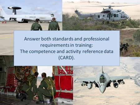 Answer both standards and professional requirements in training: The competence and activity reference data (CARD).