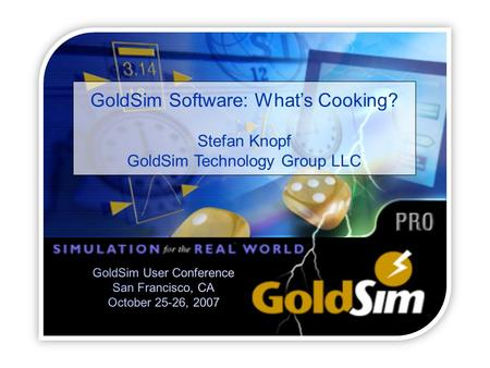 GoldSim Software: What's Cooking? Stefan Knopf GoldSim Technology Group LLC.