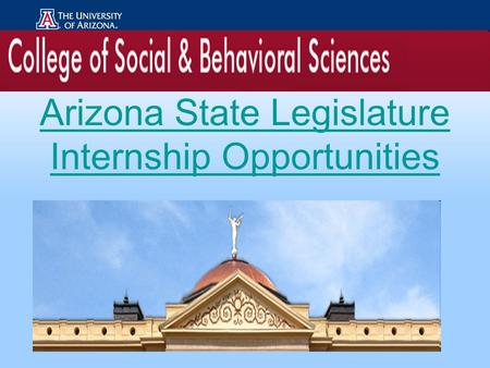 Arizona State Legislature Internship Opportunities.