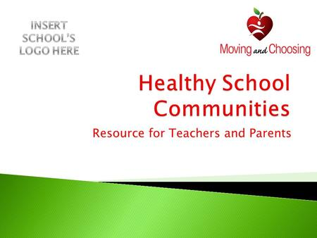 Resource for Teachers and Parents.  Many definitions and models exist.  A healthy school values sound nutrition, increased physical activity and positive.