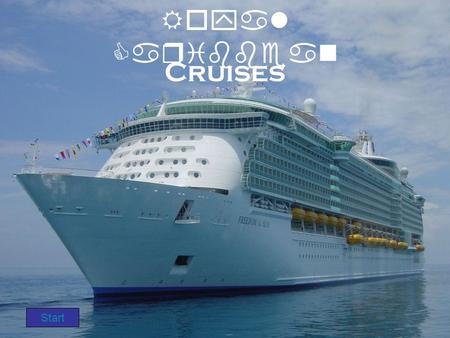 Royal Caribbean Cruises Start. Main Menu Ports Ships Information Book Your Cruise Today! BrochurePrices/ItineraryActivities on the ship.