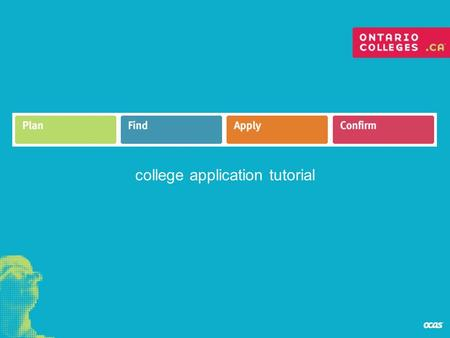 "College application tutorial. The ""Plan"" section is intended to help you prepare for your college education. Here you will find information about the."