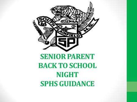 SENIOR PARENT BACK TO SCHOOL NIGHT SPHS GUIDANCE.