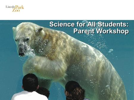 Science for All Students: Parent Workshop. 2 Why is Science Important? Science makes kids (and adults!) more aware of the world around them. Science supports.