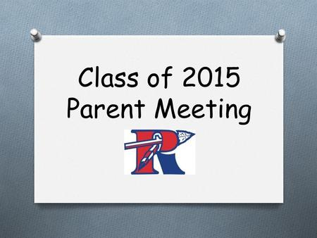 Class of 2015 Parent Meeting. Our class of 2015 WE ARE 380 STRONG!
