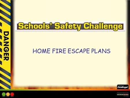 HOME FIRE ESCAPE PLANS. Learning Objective: –Children will be aware of what to do if a smoke alarm went off. –Children to understand the need for a Fire.