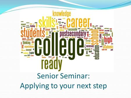 Senior Seminar: Applying to your next step. University Systems Undergraduate & graduate degrees awarded Enrollment varies: 3,100 – 26,500 students Must.