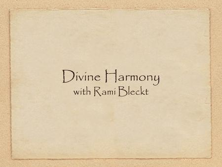 Divine Harmony with Rami Bleckt. Ayurveda and the World Health Organization state that in order to become a healthy, happy and successful person one should.