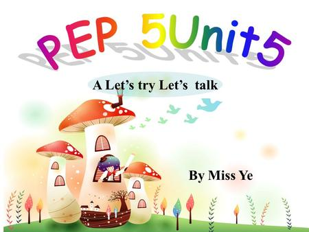 A Let's try Let's talk By Miss Ye 视频 I lost my way. (迷 路)