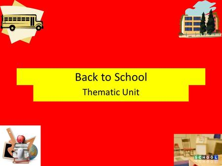 Back to School Thematic Unit. Letters B for Back to School or Beginning of the Year K is for Kindergarten or Kids W is for Welcome to School/Grade Level.